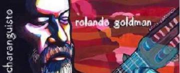 Rolando Goldman: Un troesma de las cuerdas dobles