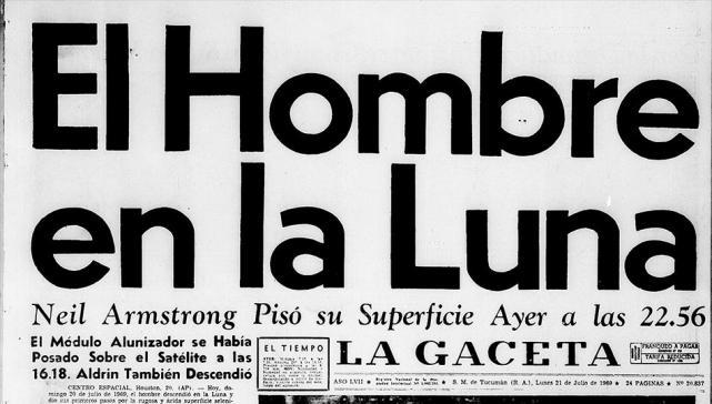 El hombre en la Luna: descargá la tapa del diario del 21 de julio de 1969 -  LA GACETA Tucumán